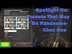 Fallout 4 (mods) - Spotlight On: Presets That May Be Handsome-Xbox One