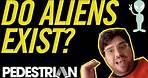 Do Aliens Exist? | 27 Pedestrians | PEDESTRIAN.TV