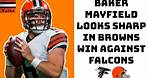 Baker Mayfield looks Sharp in Browns Preseason Win over The Falcons