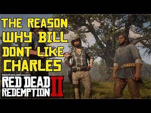 The Reason Why Bill hates Charles | Red Dead Redemption 2
