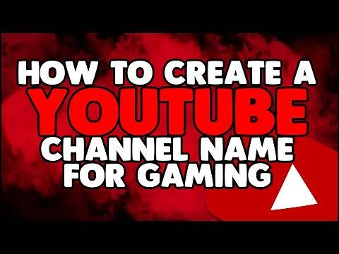 How to Create a YouTube Channel Name for Gaming