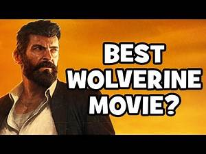 Is LOGAN The Best Wolverine Movie?
