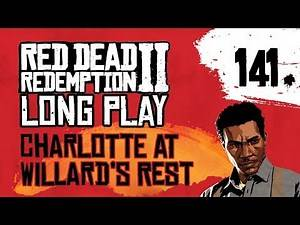 Ep 141 Charlotte at Willard's Rest – Red Dead Redemption 2 Long Play