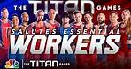 Essential Workers Are Real-Life Superheroes - The Titan Games