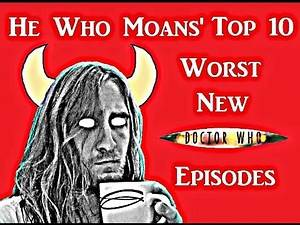 Top 10 Worst New Doctor Who episodes according to He Who Moans