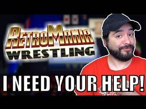 HELP PUT ME IN A WRESTLING VIDEO GAME! Retromania Wrestling! INDIEMANIA!