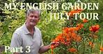 My English Garden - Patio Early July Tour 2020 - Part 3