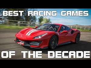 Top 10 Best Racing Games Of The Decade!