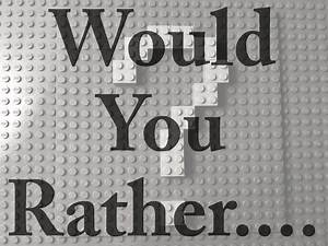 Lego Would You Rather.....?