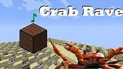 Crab Rave - Noisestorm - Minecraft Note Blocks