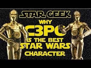 Why C-3PO is the Best Star Wars Character - Star Geek