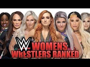Ranking Every WWE Womens Wrestler Worst To Best!