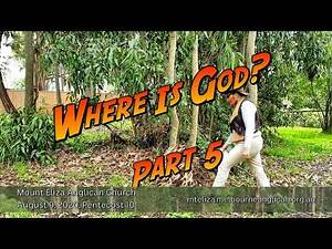 """9 August All Age Pt 5 :""""Where is God?"""" We can find God in Nature, in our Awesome Creation."""