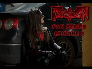 Batwoman Fan film series (Ep.2): Special report (DC Comics/Superheroine/Short movie)
