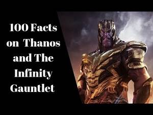100 Facts About Thanos the Infinity Gauntlet