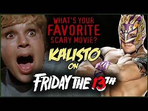 Kalisto on FRIDAY THE 13th! | What's Your Favorite Scary Movie?