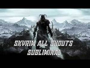 Skyrim All Shouts//Frequency//Subliminal