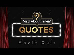Movie Trivia Quiz | QUOTES | 10 Questions Answers
