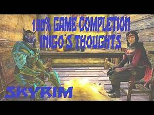 Skyrim 100% Completion. Inigo's Thoughts and Summary about Dragonborn.
