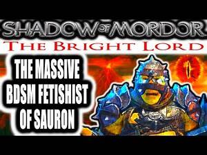 Middle Earth: Shadow of Mordor: The Bright Lord - THE MASSIVE GIMP OF SAURON