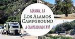 Los Alamos Campground ~ Gorman, CA ~ A Campground Fav!