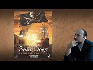 """Gaming History: Sea Dogs - An Epic Adventure at Sea """"Putting the Sim in Pirate Sim"""""""