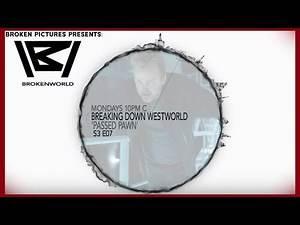 Westworld S3 E7 | Passed Pawn | BrokenWorld
