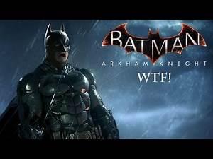 Batman Arkham Knight Funny Moments vol 2