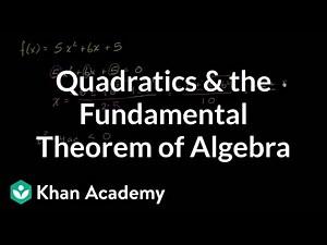 Quadratics the Fundamental Theorem of Algebra