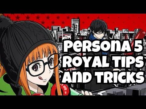 persona 5 the royal tips and tricks