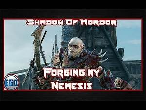 Middle-Earth: Shadow of Mordor - Nemesis Forge - Forging My Nemesis - Part 1