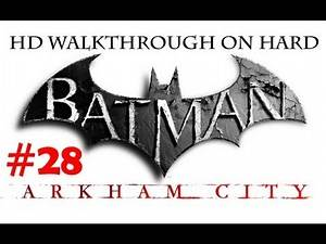 """Batman Arkham City"", HD walkthrough (Hard), Part 28 - side mission ""Basic A.R. Training"""