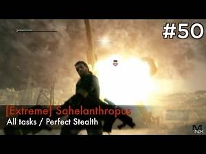 【MGSV:TPP】Episode 50 : [Extreme] Sahelanthropus (S Rank/All Tasks/Perfect Stealth)