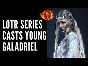 LOTR TV Series Casts Young Galadriel