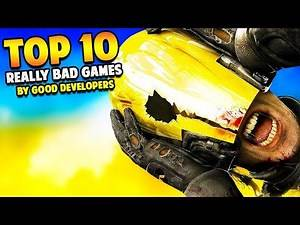 Top 10 Really BAD Games Made by Really GOOD Developers