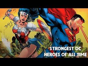 Top 10 Strongest DC Heros Of All Time