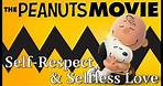 The Peanuts Movie - A Tale of Self-Respect & Selfless Love