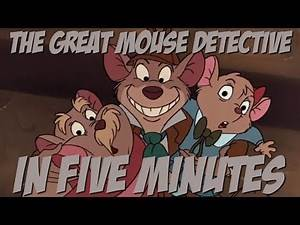 The Great Mouse Detective in Five Minutes
