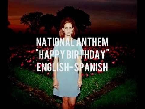 """Lana Del Rey - National Anthem [""""Happy Birthday"""" and """"I love him""""] ENGLISH/SPANISH"""