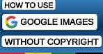 How to Use Google Images Without Copyright Issue   Copyright Free Image