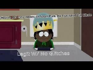 How to get easy money on South Park : The Fractured But Whole w/ No Glitches