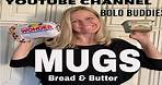 Bread & Butter BOLO Mugs Easier to find Be On the Look Out