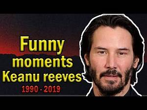 Keanu Reeves Funny Moments