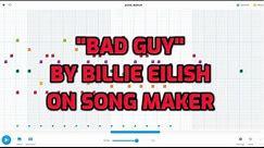 """bad guy"" Billie Eilish beat on Song Maker by Google Chrome Music Lab meme remix instrumental cover"