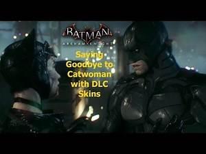 Batman Arkham Knight: Saying Goodbye to Catwoman with DLC Skins