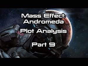 Mass Effect: Andromeda Plot Analysis Part 9