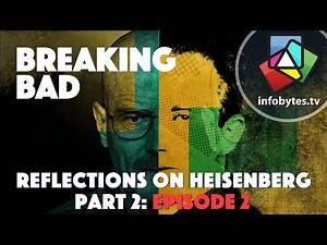 Breaking Bad: Reflections on Heisenberg - Part2: Ep2