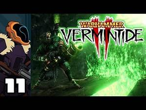 Let's Play Warhammer: Vermintide 2 - PC Gameplay Part 11 - Give Me A Break!