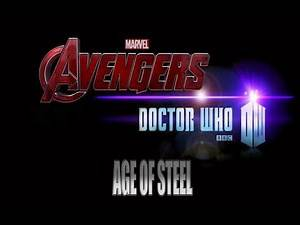 Avengers and Doctor Who - Age of Steel Fan Crossover Trailer
