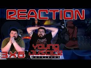 "Young Justice: Outsiders 3x6 REACTION - ""Rescue Op"""